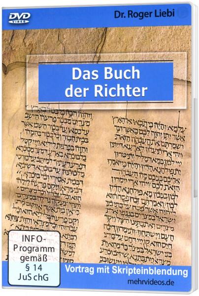Das Buch der Richter - DVD Ein Vortrag von Dr. Roger Liebi