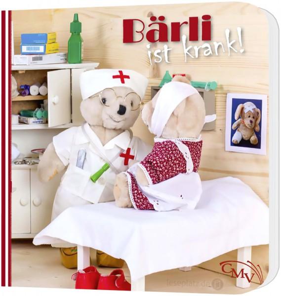 Bärli ist krank! - Pappbuch