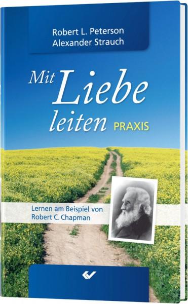 Mit Liebe leiten - Praxisbuch