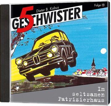 5 Geschwister CD (10) - Im seltsamen Patrizierhaus